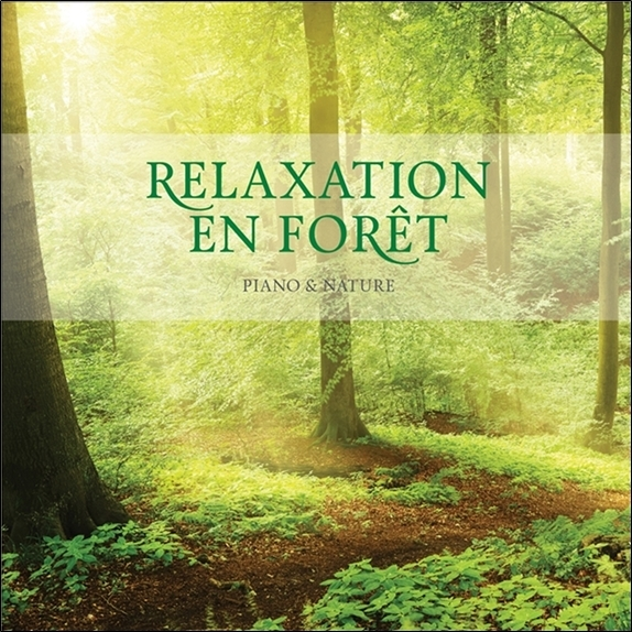 RELAXATION EN FORET - PIANO & NATURE - CD