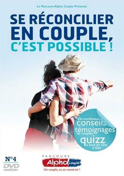 ALPHA COUPLE SOIREE N 4 - SE RECONCILIER EN COUPLE, C'EST POSSIBLE ! - DVD