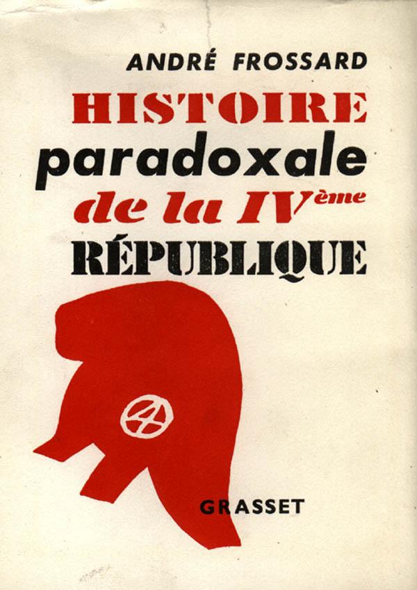 HISTOIRE PARADOXALE DE LA IVE REPUBLIQUE