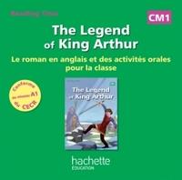 READING TIME CM1 - LEGEND OF KING ARTHUR - CD AUDIO - ED. 2014