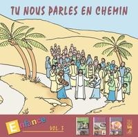 TU NOUS PARLES EN CHEMIN - ENFANCE VOL 3