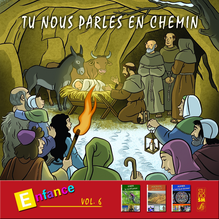 TU NOUS PARLES EN CHEMIN - ENFANCE VOL. 6