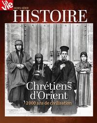 HS LA VIE / LES CHRETIENS D'ORIENTS