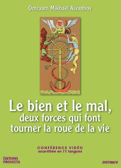 LE BIEN ET LE MAL, DEUX FORCES QUI FONT TOURNER LA ROUE DE LA VIE