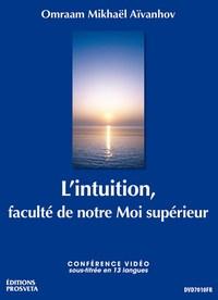 L'INTUITION, FACULTE DE NOTRE MOI SUPERIEUR