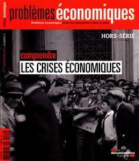 P.E HORS SERIE N 2-COMPRENDRE LES CRISES ECONOMIQUES