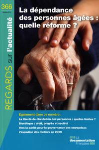 LA DEPENDANCE DES PERSONNES AGEES : QUELLE REFORME ? N 366 DECEMBRE 2010