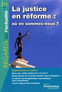 LA JUSTICE EN REFORME : OU EN SOMMES-NOUS ? N 374 OCTOBRE 2011