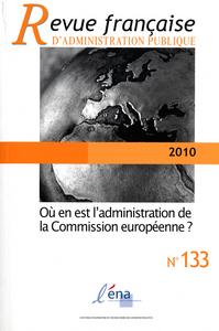 OU EN EST L'ADMINISTRATION DE LA COMMISSION EUROPEENNE ? N 133 2010