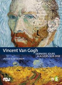 VAN GOGH - DERNIERS JOURS A AUVERS /OISE