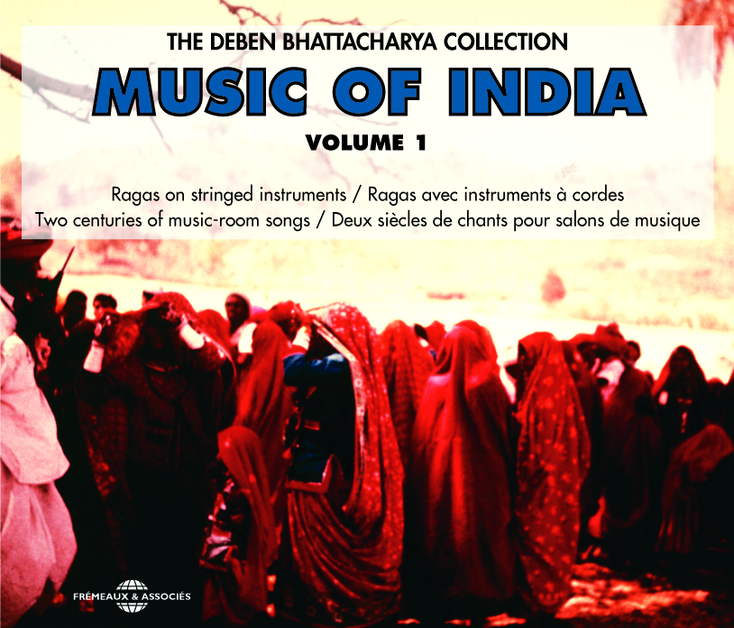 MUSIC OF INDIA DEBEN BHATTACHARYA COLLECTION RAGAS AVEC INSTRUMENTS A CORDES SUR DOUBLE CD AUDIO