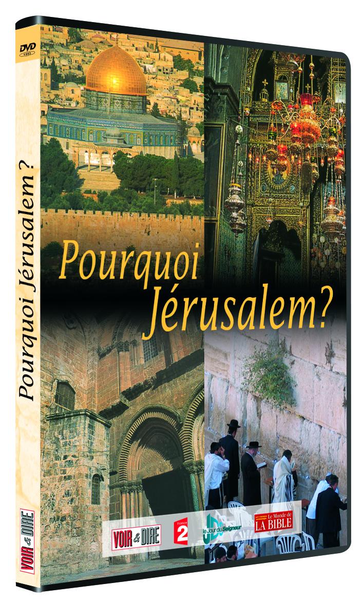 POURQUOI JERUSALEM ?