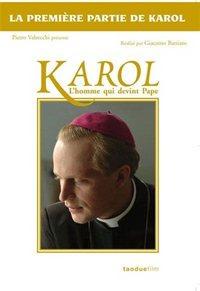 KAROL I : L'HOMME QUI DEVINT PAPE