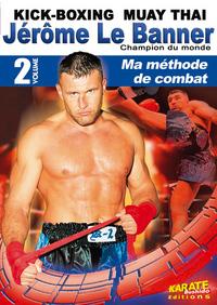 JEROME LE BANNER - VOL. 2 - MA METHODE DE COMBAT