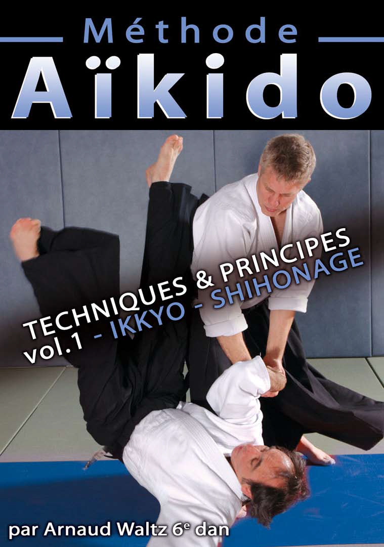 AIKIDO - METHODE - VOL 1 - TECHNIQUES & PRINCIPES