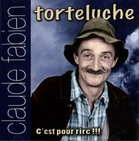 TORTELUCHE, CLAUDE FABIEN-CD  C'EST POUR RIRE !!!