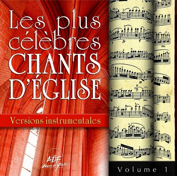 PLUS CELEBRES CHANTS D'EGLISE VERSIONS INSTRUMENTALES VOL. 1
