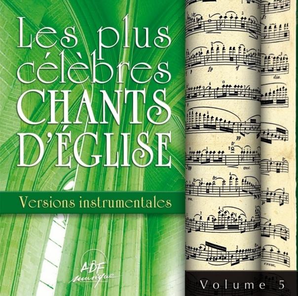 PLUS CELEBRES CHANTS D'EGLISE VERSIONS INSTRUMENTALES VOL. 5