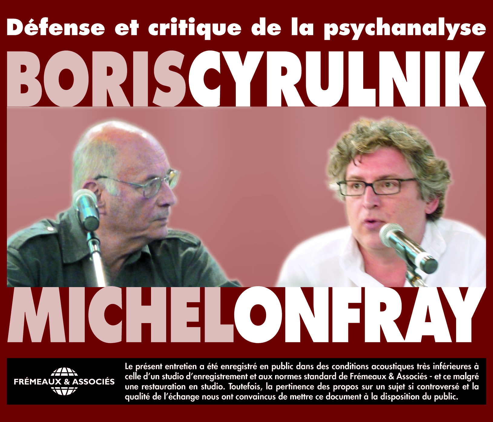 DEFENSE ET CRITIQUE DE LA PSYCHANALYSE DEBAT ENTRE MICHEL ONFRAY ET BORIS CYRULNIK SUR CD AUDIO
