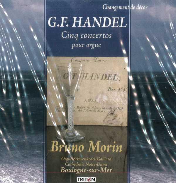 G. F HANDEL 5 CONCERTOS POUR ORGUE B. MORIN - CD