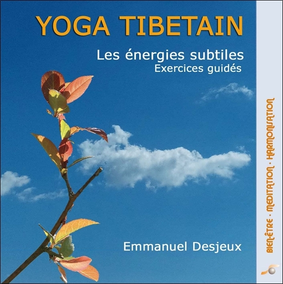 YOGA TIBETAIN - LES ENERGIES SUBTILES