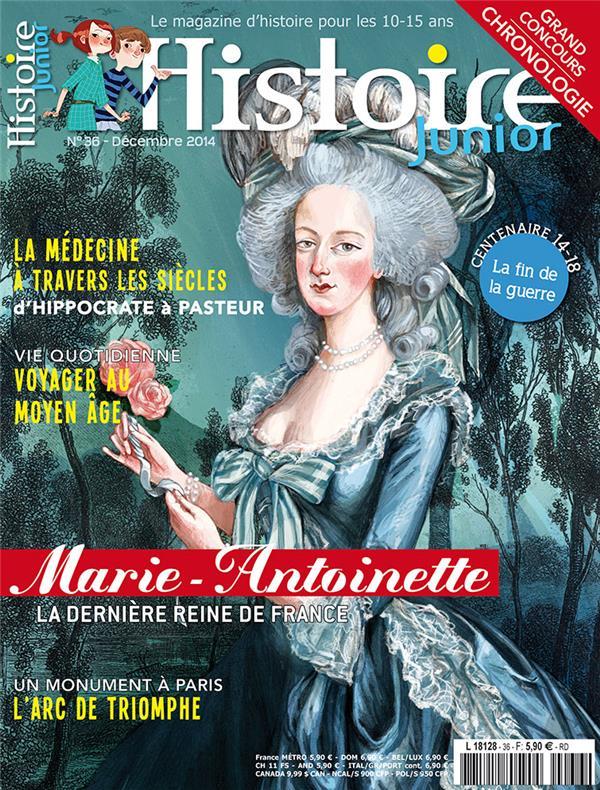HISTOIRE JUNIOR N 36 MARIE-ANTOINETTE - LA DERNIERE REINE DE FRANCE