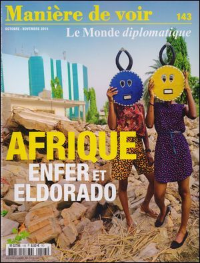 MANIERE DE VOIR N 143 AFRIQUE, ENFER ET ELDORADO (OCTOBRE/NOVEMBRE 2015)