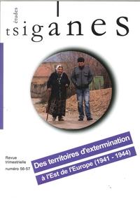 ETUDES TSIGANES N  56-57 DES TERRITOIRES D EXTERMINATION FEVRIER 2016