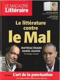 LE MAGAZINE LITTERAIRE N 564 - LA LITTERATURE CONTRE LE MAL - FEVRIER 2016