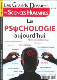 SCIENCES HUMAINES GD N 42 LA PSYCHOLOGIE AUJOURD HUI MARS 2016