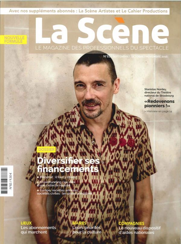 LA SCENE N 82  DIVERSIFIER SES FINANCEMENTS SEPT./OCT./NOVEMBRE 2016