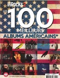 LES INROCKS HS LES 100 MEILLEURS  ALBUMS AMERICAINS -  OCTOBRE  2016
