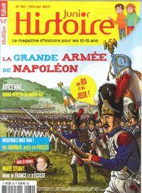HISTOIRE JUNIOR N 60 LA GRANDE ARMEE DE NAPOLEON FEVRIER 2017
