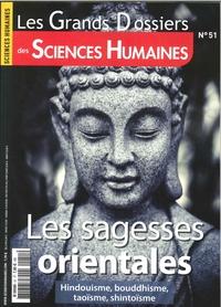 SCIENCES HUMAINES GD N 51 LES SAGESSES ORIENTALES  - JUIN-JUILLET-AOUT 2018
