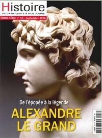 HISTOIRE DE L ANTIQUITE A NOS JOURS HS N 53 ALEXANDRE LE GRAND - JUILLET/AOUT 2018