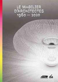 D'A - LE MOBILIER D'ARCHITECTES 1960-2020