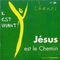 CD IL EST VIVANT ! JESUS EST LE CHEMIN - CD 24