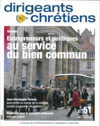 DIRIGEANTS CHRETIENS N 51 JANVIER-FEVRIER 2012 - ENTREPRENEURS ET POLITIQUES AU SERVICE DU BIEN COMM