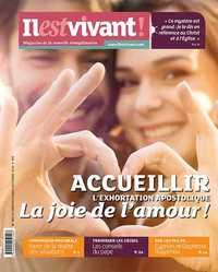 N 333 -  IL EST VIVANT OCTOBRE/NOVEMBRE/DECEMBRE 2016 - ACCUEILLIR A JOIE DE L'AMOUR