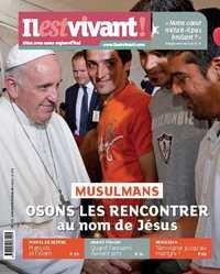 N 334 -  IL EST VIVANT JANVIER/FEVRIER/MARS 2017 - MUSULMANS, OSONS LES RENCONTRER AU NOM DE JESUS