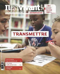 N 340 - IL EST VIVANT JUILLET-AOUT-SEPTEMBRE 2018 - TRANSMETTRE