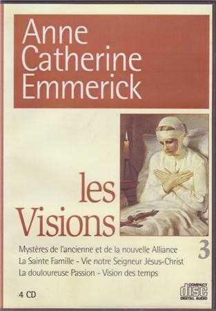 CD LES VISIONS N 3 D'ANNE CATHERINE EMMERICK - LES VISIONS DES TEMPS