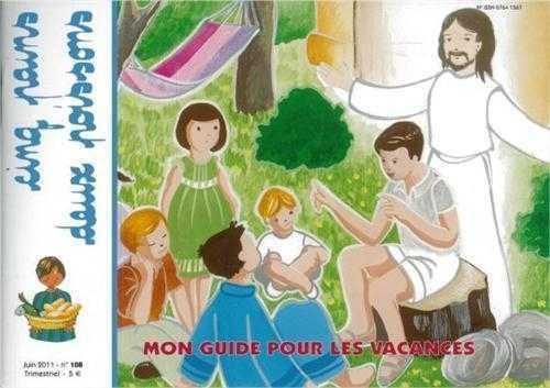 CINQ PAINS DEUX POISSONS 108 - MON GUIDE POUR LES VACANCES - JUIN 2011