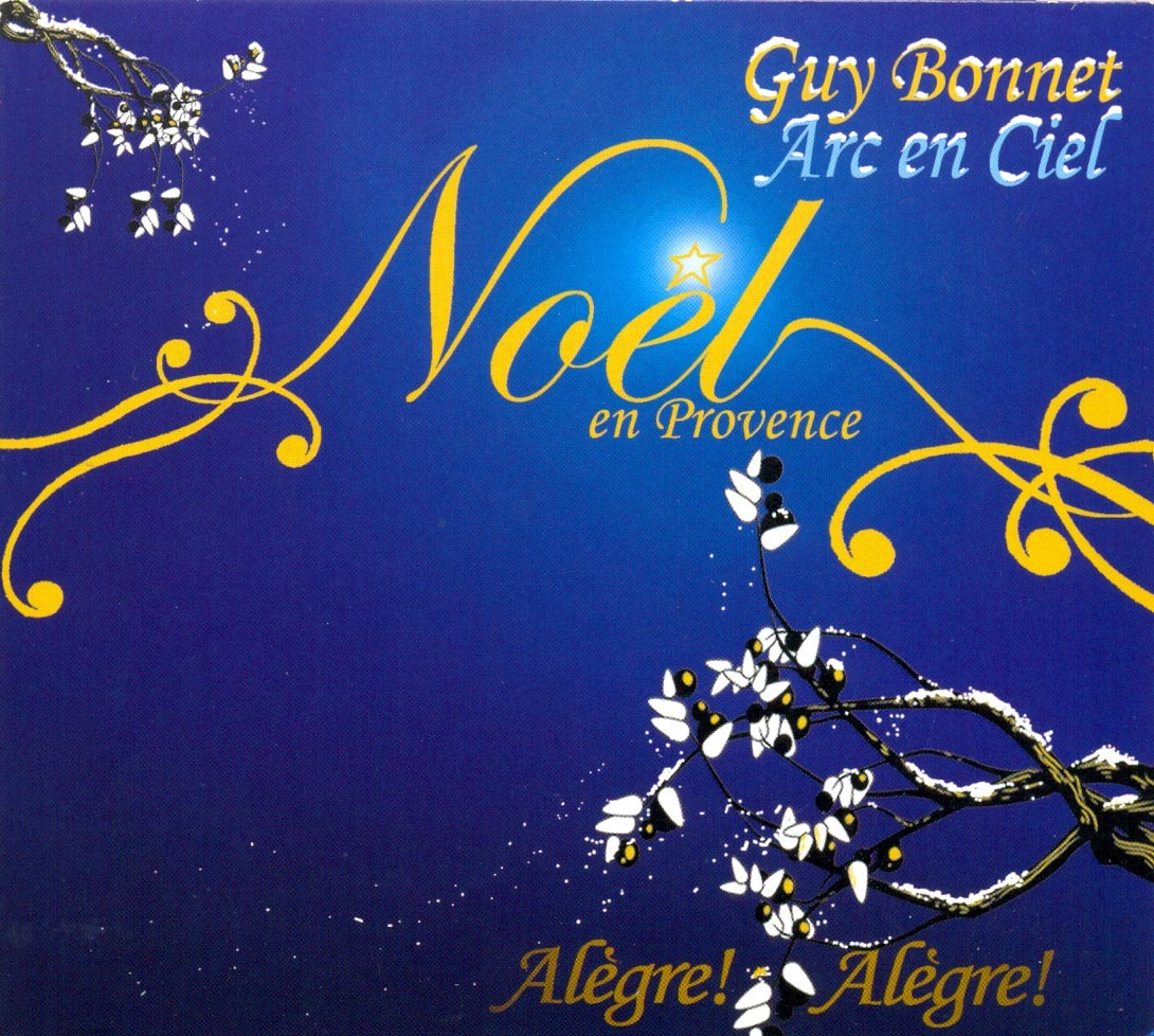NOEL EN PROVENCE - CD  GUY BONNET - ARC EN CIEL