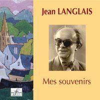 JEAN LANGLAIS, MES SOUVENIRS