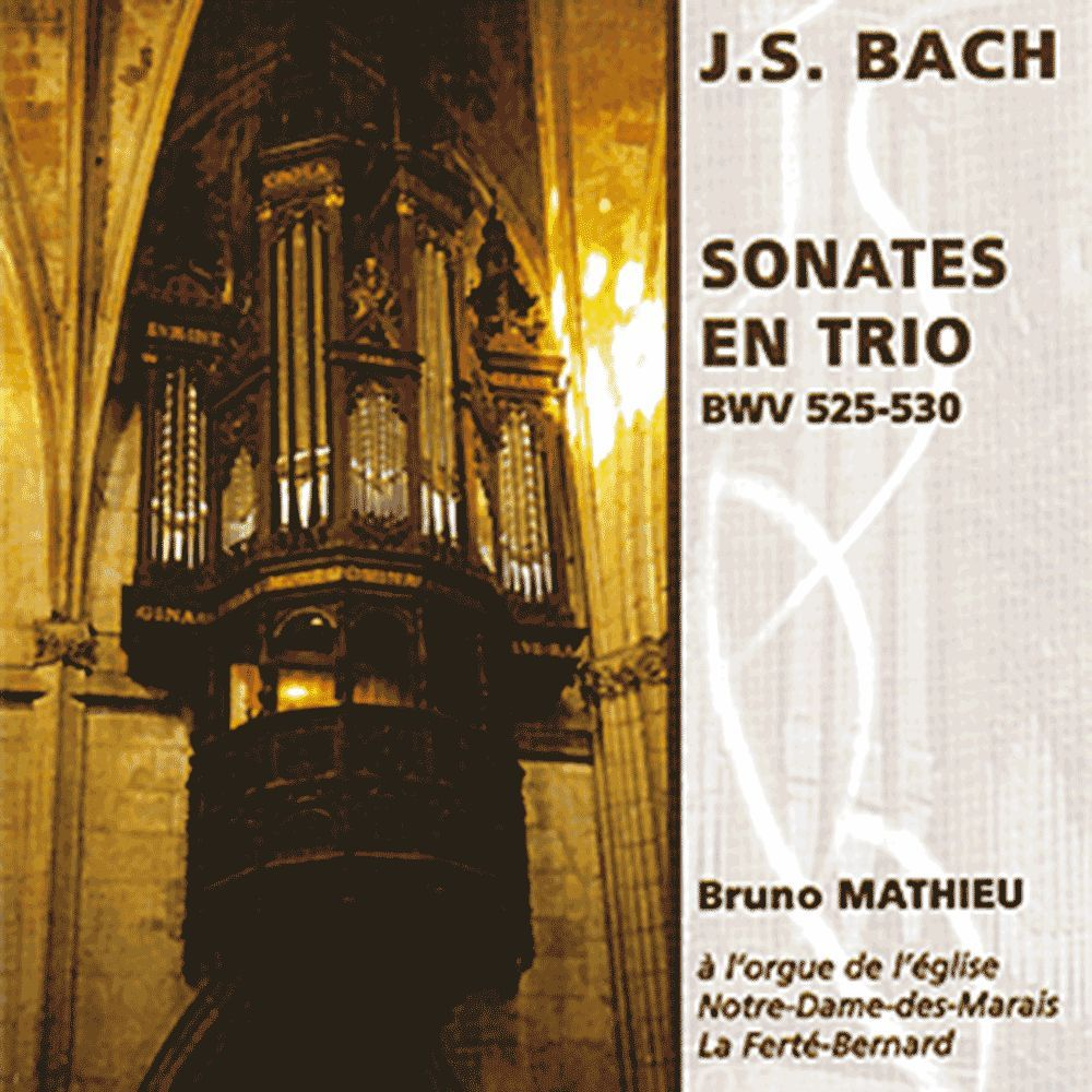 6 SONATES EN TRIO BWV 525-530 - BRUNO MATHIEU, ORGUE