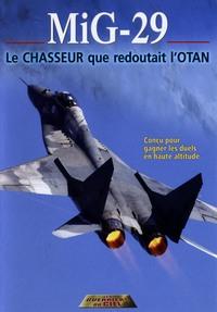 MIG-29 - DVD  LE CHASSEUR QUE REDOUTAIT OTAN