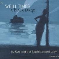 WEILL TIMES: A BLACK TANGO