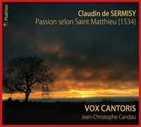 PASSION SELON SAINT MATTHIEU DE CLAUDIN DE SERMISY CD