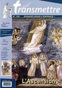 REVUE TRANSMETTRE EVANGELISONS L'ENFANCE ! - L'ASCENSION N 150 AVRIL 2013